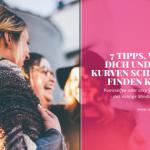 7 Tipps, wie Du Dich und Deine Kurven schön(er) finden kannst