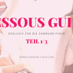 Dessous Guide 1/3 | Alles über Wäsche und Dessous für Deine X-Figur